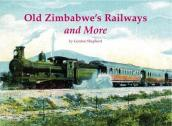 Old Zimbabwe s Railways and More
