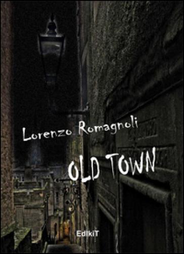 Old town - Lorenzo Romagnoli  