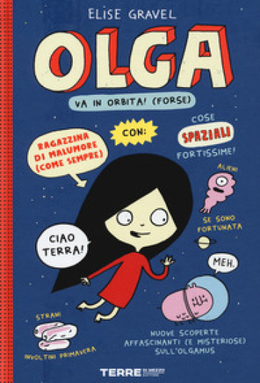 Olga va in orbita! (forse). Ediz. a colori - Elise Gravel |