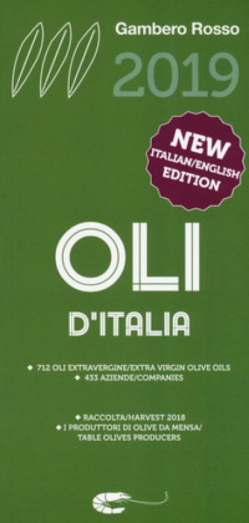 Oli d'Italia 2019. I migliori extravergine. Raccolta 2018. Ediz. italiana e inglese - J. De Maio |