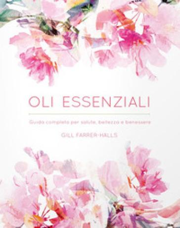 Oli essenziali - Gill Farrer-Halls |