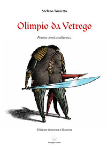 Olimpio da Vetrego. Poema comicavalleresco - Stefano Tonietto   Rochesterscifianimecon.com