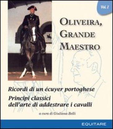 Oliveira, grande maestro. 1. - G. Belli | Thecosgala.com