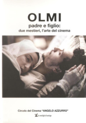 Olmi padre e figlio: due mestieri, l'arte del cinema - Juarès Baldeschi | Ericsfund.org