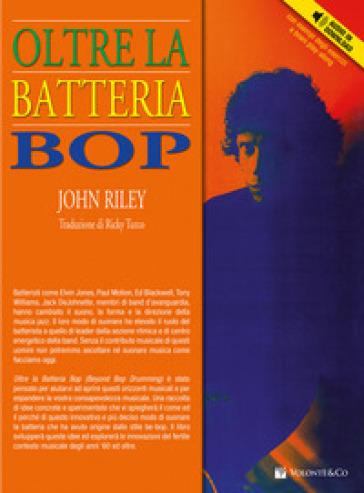 Oltre la batteria bop. Con CD Audio