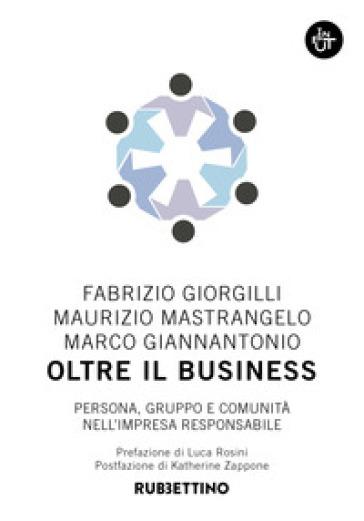 Oltre il business. Persona, gruppo e comunità nell'impresa responsabile - Fabrizio Giorgilli | Thecosgala.com
