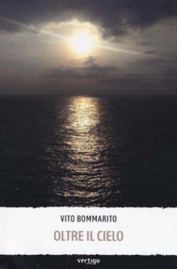 Oltre il cielo - Vito Bommarito | Kritjur.org