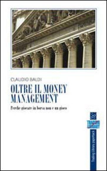 Oltre il money management - Claudio Baldi |
