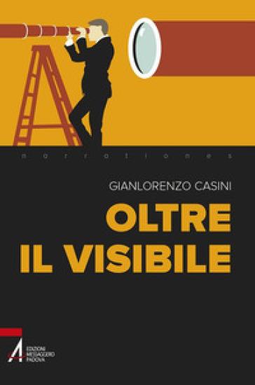 Oltre il visibile - Gianlorenzo Casini | Kritjur.org