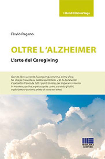 Oltre l'Alzheimer - Flavio Pagano | Thecosgala.com