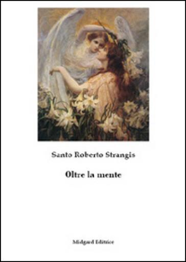 Oltre la mente - Santo R. Strangis |