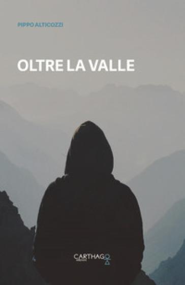 Oltre la valle - Pippo Alticozzi | Jonathanterrington.com