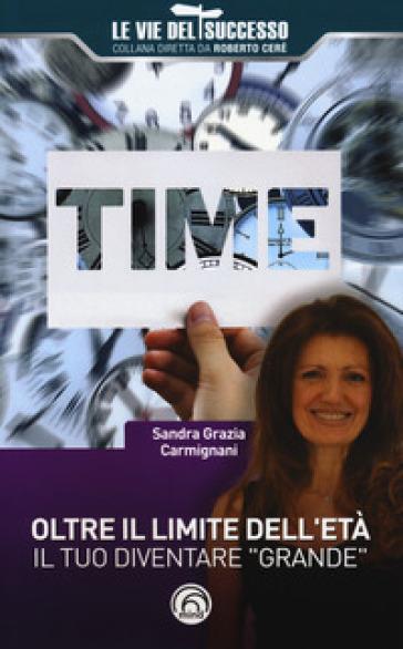 Oltre il limite dell'età. Il tuo diventare «grande» - Sandra Grazia Carmignani pdf epub