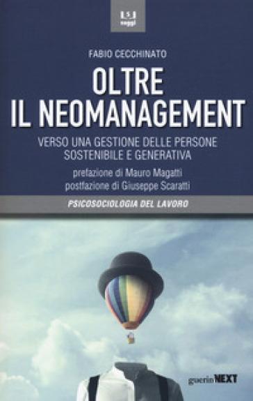 Oltre il neomanagement. Verso una gestione delle persone sostenibile e generativa - Fabio Cecchinato | Thecosgala.com