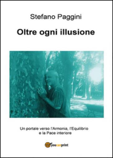 Oltre ogni illusione - Stefano Paggini |