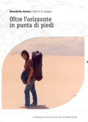 Oltre l'orizzonte in punta di piedi - Benedetto Amata | Rochesterscifianimecon.com