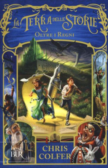 Oltre i regni. La terra delle storie. 4. - Chris Colfer pdf epub