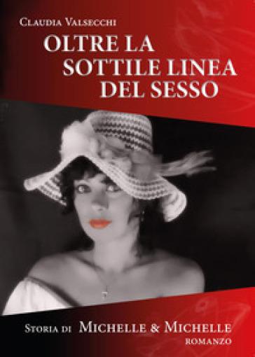 Oltre la sottile linea del sesso - Claudia Valsecchi  