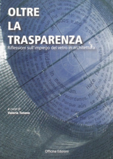 Oltre la trasparenza. Impressioni sull'impiego del vetro in architettura - V. Tatano | Thecosgala.com