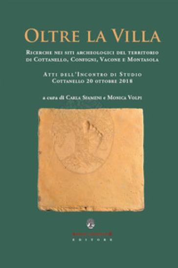 Oltre la villa. Ricerche nei siti archeologici del territorio di Cottanello, Configni, Vacone e Montasola - C. Sfameni | Kritjur.org
