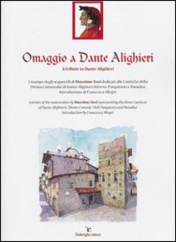 Omaggio a Dante Alighieri. Ediz. italiana e inglese - Massimo Tosi | Rochesterscifianimecon.com
