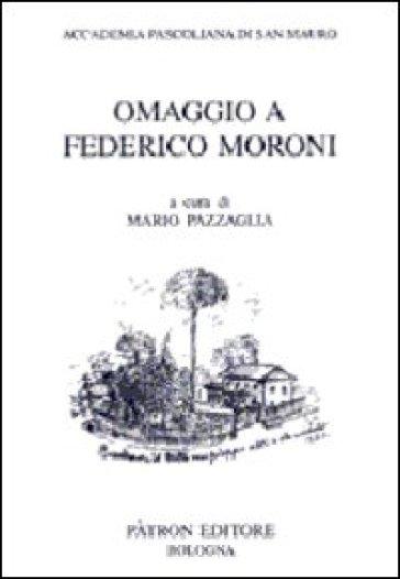 Omaggio a Federico Moroni - M. Pazzaglia |