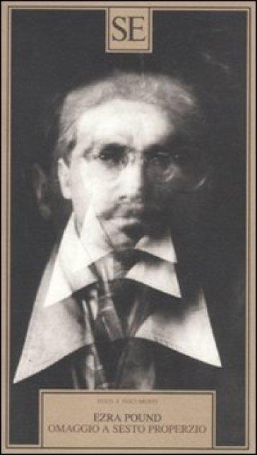 Omaggio a Sesto Properzio - Ezra Pound |