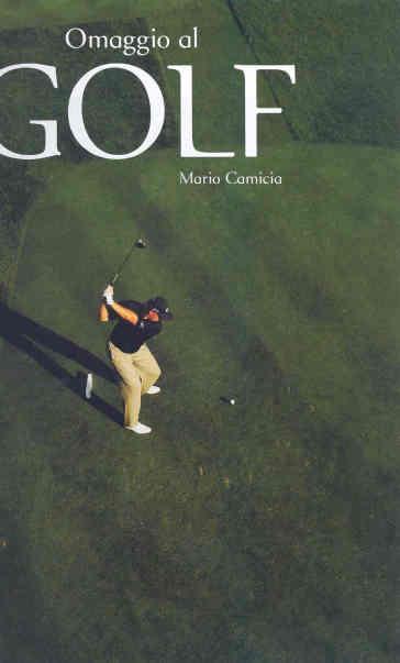 Omaggio al golf - Mario Camicia |
