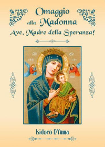 Omaggio alla Madonna - Isidoro D'Anna | Rochesterscifianimecon.com