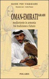 Oman-Emirati Arabi. Medioriente in armonia fra tradizione e futuro