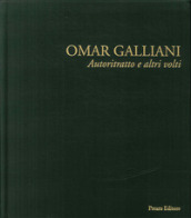 Omar Galliani. Autoritratto e altri volti. Ediz. illustrata
