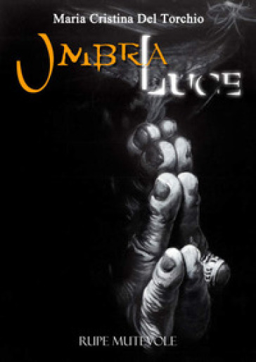 Ombraluce - Maria Cristina Del Torchio | Jonathanterrington.com