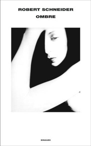 Ombre - Robert Schneider |