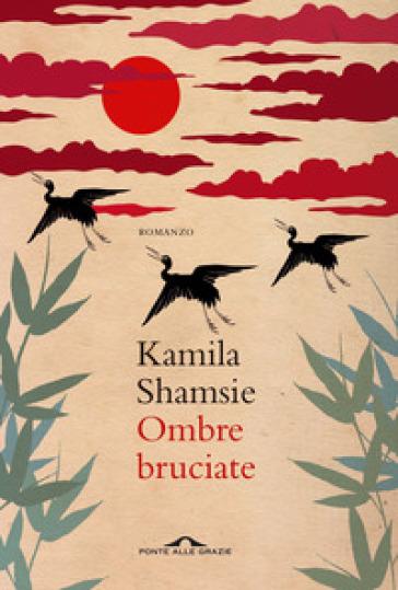 Ombre bruciate - Kamila Shamsie |