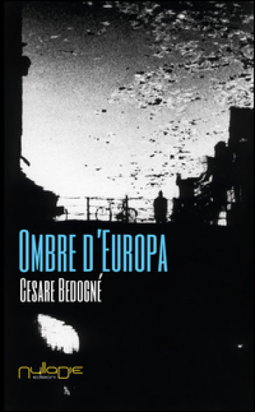 Ombre d'Europa - Cesare Bedognè |