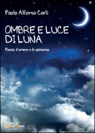 Ombre di luce di luna - Paolo Alfonso Carli | Kritjur.org