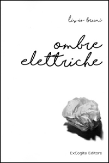 Ombre elettriche - Livio Bruni |