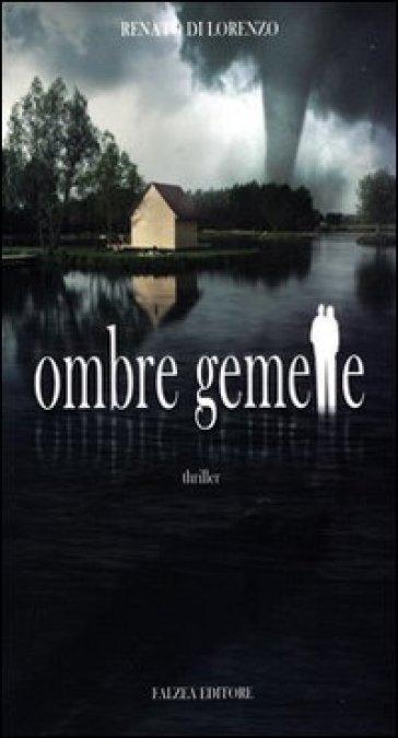 Ombre gemelle - Renato Di Lorenzo |