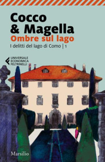 Ombre sul lago. I delitti del lago di Como. 1. - Cocco & Magella | Thecosgala.com