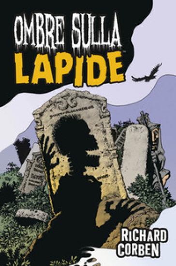 Ombre sulla lapide - Richard Corben |