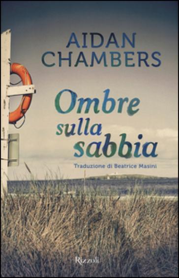 Ombre sulla sabbia - Aidan Chambers  