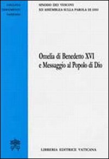 Omelia di Benedetto XVI e messaggio al popolo di Dio - Sinodo dei Vescovi |