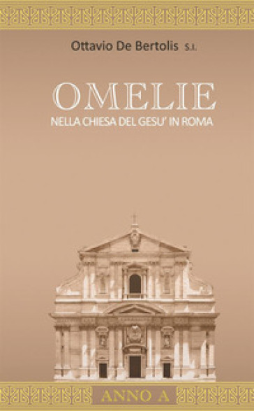 Omelie nella Chiesa del Gesù in Roma. Anno A - Ottavio De Bertolis pdf epub