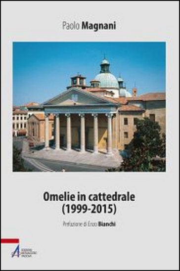 Omelie in cattedrale (1999-2015) - Paolo Magnani |