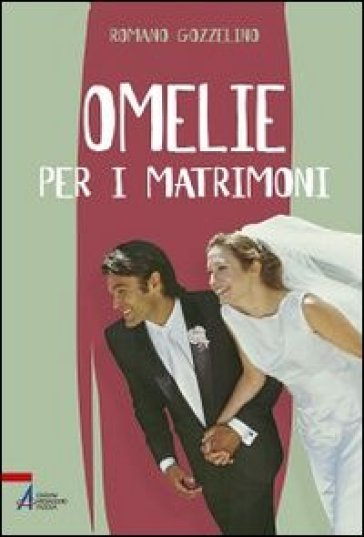 Omelie per i matrimoni - Romano Gozzelino |