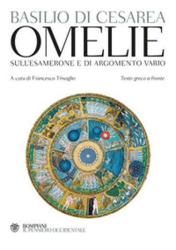 Omelie sull'Esamerone e di argomento vario. Testo greco a fronte - Basilio (santo) |