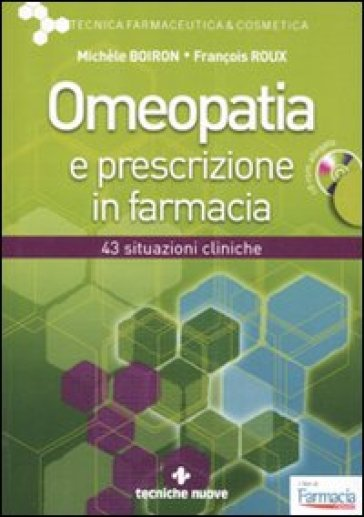 Omeopatia e prescrizione in farmacia. Con CD-ROM - François Roux |