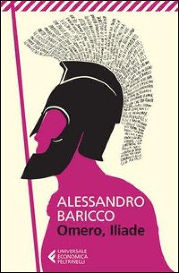 Omero, Iliade - Alessandro Baricco | Thecosgala.com