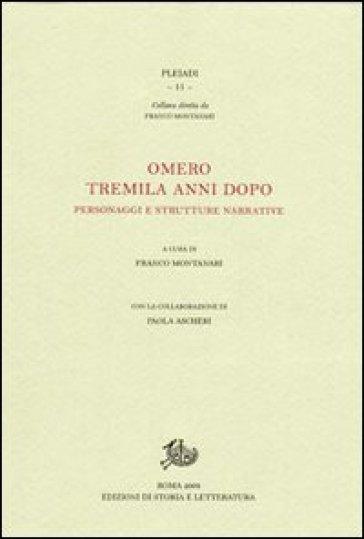 Omero tremila anni dopo. Personaggi e strutture narrative - P. Ascheri |