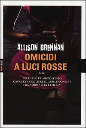 Omicidi a luci rosse - Allison Brennan |